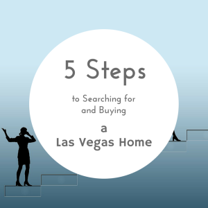 5 Steps to Searching for and Buying a Las Vegas Home