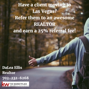 Have a client moving to Las Vegas? How about a 25% referral fee!